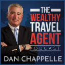 The Wealthy Travel Agent Podcast - Dan Chappelle