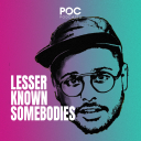 Lesser Known Somebodies - Life Podcasts