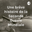 Une brève histoire de la Seconde Guerre Mondiale - Benjamin