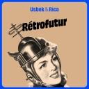 Rétrofutur - Usbek et Rica
