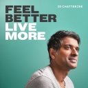 Feel Better, Live More with Dr Rangan Chatterjee - Dr Rangan Chatterjee: GP & Author