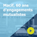 Macif, 60 ans d'engagements mutualistes - Macif