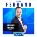 Retour aux origines de Franck Ferrand - Europe 1