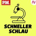 Schneller schlau - Der tägliche Podcast von P.M. - P.M. / Audio Alliance