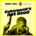 Cyberpunk's not dead - Cyberpunk's not dead