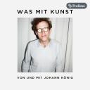 Was mit Kunst - Ein Podcast von und mit Johann König | Podimo - Podimo Podcast App
