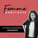 Femme Ambitieuse : réussir carrière et vie personnelle - Jenny Chammas