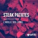 Steak Patates - L'Abeille, Seb, Lyonel