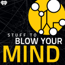 Stuff To Blow Your Mind - iHeartRadio