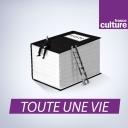 Toute une vie - France Culture