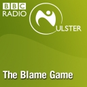 The Blame Game - BBC Radio Ulster