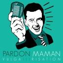 Pardon Maman - Pardon Maman