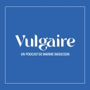 Vulgaire - Marine Baousson