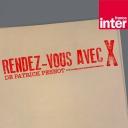 Rendez-vous avec X - France Inter