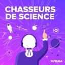 Chasseurs de science - Futura