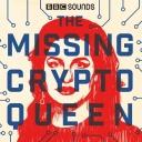 The Missing Cryptoqueen - BBC Radio