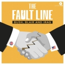 The Fault Line: Bush, Blair and Iraq - Somethin' Else