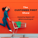 The Customer First Show - Customer Experience