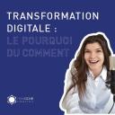 Transformation Digitale : le pourquoi du comment - Cuiban Corina