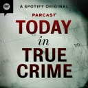 Today in True Crime - Parcast Network