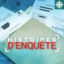 Histoires d'Enquête - Radio-Canada