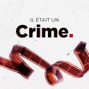 Il était un crime - Il était un crime