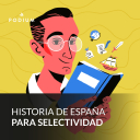 Historia de España para selectividad - Podium Podcast