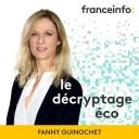 Le décryptage éco - France Info