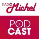 Radio Michel, le podcast - Radio Michel