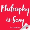 Philosophy is Sexy - Marie Robert & Les Podcasteurs