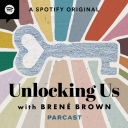 Unlocking Us with Brené Brown - Brené Brown and Cadence13