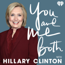 You and Me Both with Hillary Clinton - iHeartRadio