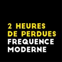 2 Heures De Perdues - Fréquence Moderne