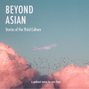 Beyond Asian: Stories of the Third Culture - Bear Radio