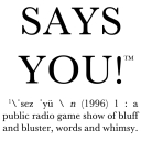Says You! - A Quiz Show for Lovers of Words, Culture, and History - Pipit and Finch