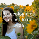 La ecología es un estilo de vida - Ambar Garza