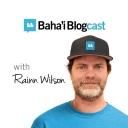 Baha'i Blogcast with Rainn Wilson - Baha'i Blogcast with Rainn Wilson