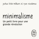 « Minimalisme », un petit livre pour une grande révolution - Marie France