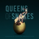 Queens Of Snakes - Aurevoir Charlie Productions