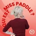 Qui est Miss Paddle ? - Pavillon Sonore