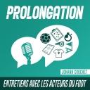 Prolongation - Entretiens avec les acteurs du foot - Johann Crochet