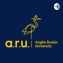 ARU Podcast - Anglia Ruskin University
