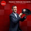 Franck Ferrand raconte... - Radio Classique