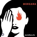 Morgana - storielibere.fm