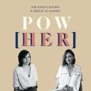Pow[HER] - Emilie Daudin et Emilie Le Guiniec