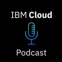IBM Cloud Podcast - IBM Cloud Podcast