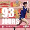 93 Jours - Le Défi Sans Sucres Ajoutés - Sunday Night Productions