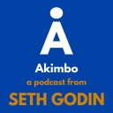 Akimbo: A Podcast from Seth Godin - Seth Godin