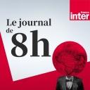Journal de 08h00 - France Inter