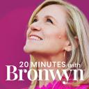 20 Minutes with Bronwyn - twentyminuteswithbronwyn